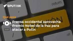 Western press seizes Nobel Peace Prize to attack Putin