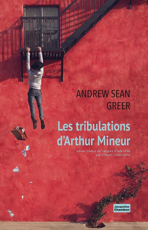 1634473701 Les Tribulations dArthur Minor by Andrew Sean Greer Pulitzer Prize